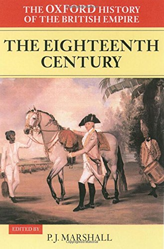The Oxford History of the British Empire: Volume II: The Eighteenth Century 9780198205630