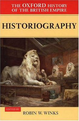 The Oxford History of the British Empire: Volume V: Historiography 9780198205661