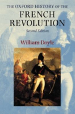 The Oxford History of the French Revolution 9780199252985
