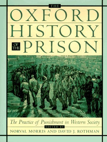 The Oxford History of the Prison: The Practice of Punishment in Western Society 9780195061536