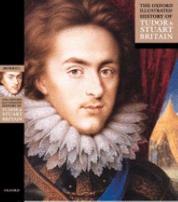 The Oxford Illustrated History of Tudor & Stuart Britain