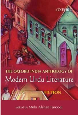 The Oxford India Anthology of Modern Urdu Literature: Fiction: Volume II 9780195692174