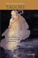 The Oxford India Tagore: Selected Writings on Education and Nationalism 9780195677072