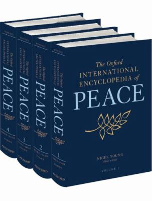The Oxford International Encyclopedia of Peace 9780195334685