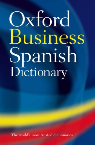 The Oxford Spanish Business Dictionary 9780198604815