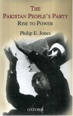 The Pakistan People's Party: Rise to Power 9780195799668