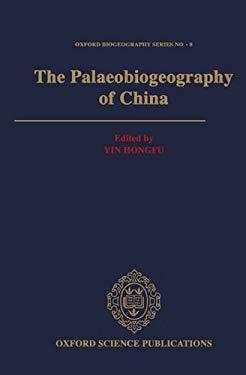 The Palaeobiogeography of China 9780198546719