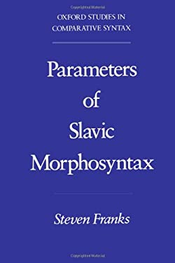 Parameters of Slavic Morphosyntax 9780195089714