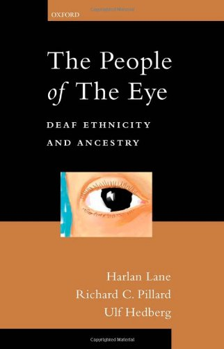 The People of the Eye: Deaf Ethnicity and Ancestry 9780199759293