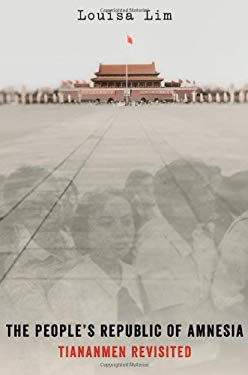 The People's Republic of Amnesia: The Legacy of Tiananmen Square 9780199347704