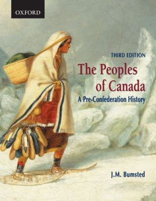The Peoples of Canada: A Pre-Confederation History 9780195423402