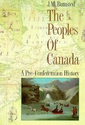 The Peoples of Canada: Volume 1: A Pre-Confederation History 9780195406900