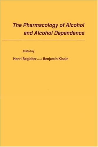 The Pharmacology of Alcohol and Alcohol Dependence 9780195100945