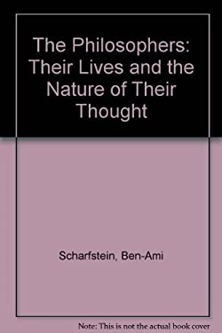 The Philosophers: Their Lives and the Nature of Their Thought 9780195201376