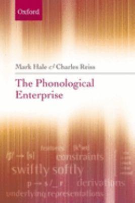 The Phonological Enterprise 9780199533978