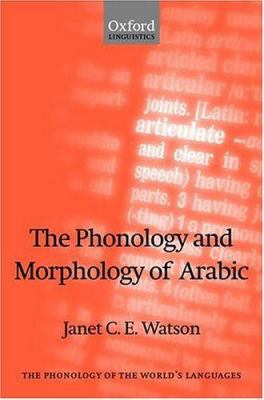The Phonology and Morphology of Arabic