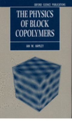 The Physics of Block Copolymers 9780198502180