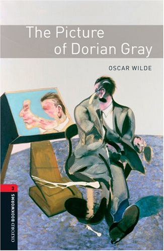 Oxford Bookworms Library: The Picture of Dorian Gray: Level 3: 1000-Word Vocabulary 9780194791267