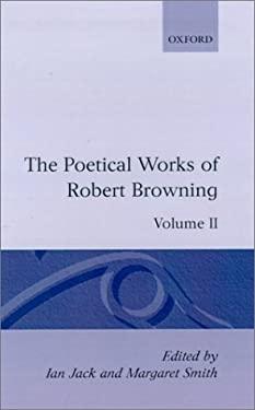 The Poetical Works of Robert Browning: Volume II: Strafford, Sordello 9780198123170