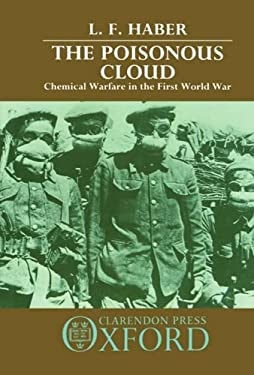 The Poisonous Cloud: Chemical Warfare in the First World War 9780198581420