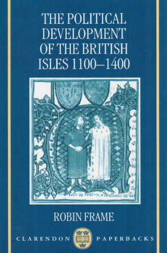 The Political Development of the British Isles 1100-1400 9780198206040