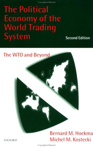 The Political Economy of the World Trading System: The Wto and Beyond 9780198294313