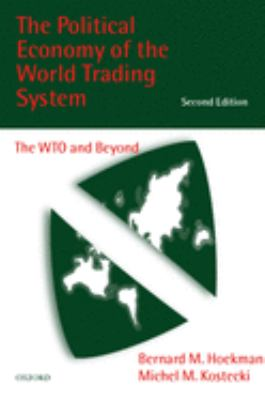 The Political Economy of the World Trading System: The Wto and Beyond 9780198294344