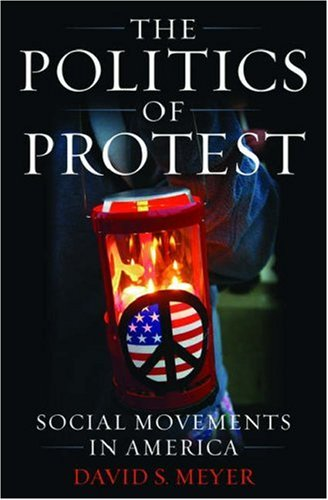 The Politics of Protest: Social Movements in America 9780195173536