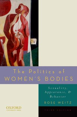 The Politics of Women's Bodies: Sexuality, Appearance, and Behavior 9780195390636