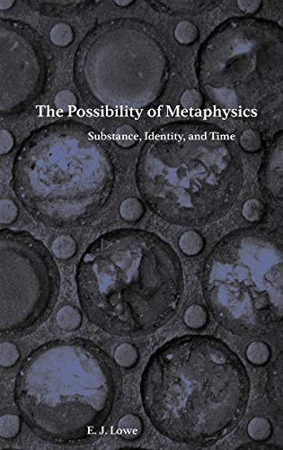 The Possibility of Metaphysics: Substance, Identity, and Time 9780198236832