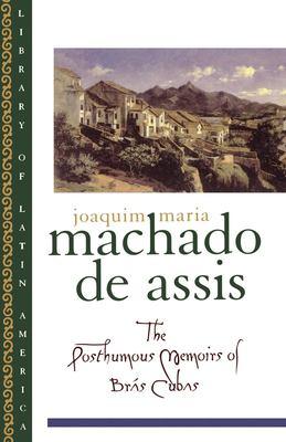 The Posthumous Memoirs of Br S Cubas 9780195101706