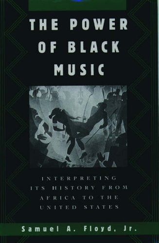 The Power of Black Music: Interpreting Its History from Africa to the United States 9780195109757