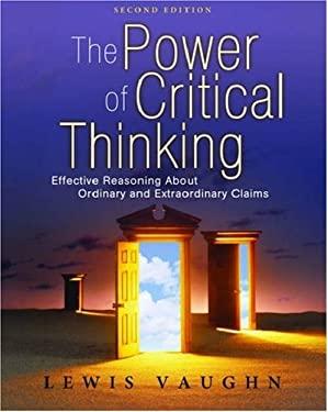 The Power of Critical Thinking: Effective Reasoning about Ordinary and Extraordinary Claims 9780195320411