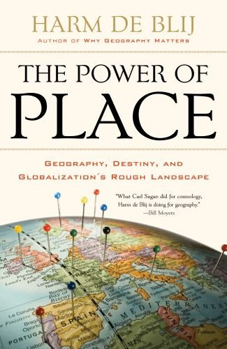 The Power of Place: Geography, Destiny, and Globalization's Rough Landscape 9780199754328