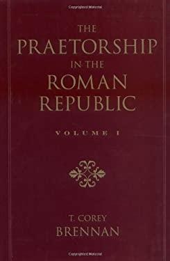 The Praetorship in the Roman Republic: Volume 1: Origins to 122 BC 9780195114591