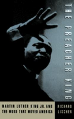 The Preacher King: Martin Luther King, JR. and the Word That Moved America 9780195111323
