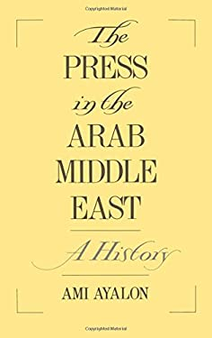 The Press in the Arab Middle East: A History 9780195087802