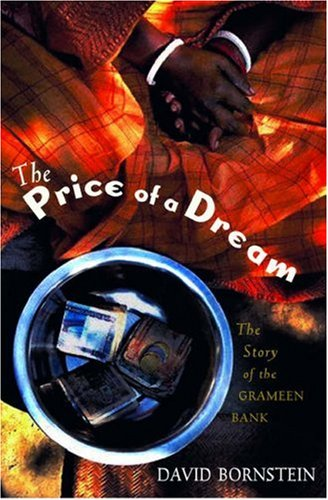 The Price of a Dream: The Story of the Grameen Bank 9780195187496