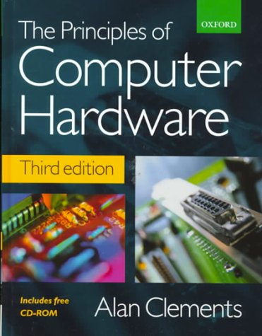 The Principles of Computer Hardware [With CDROM] 9780198564546