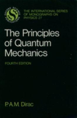 The Principles of Quantum Mechanics - 4th Edition