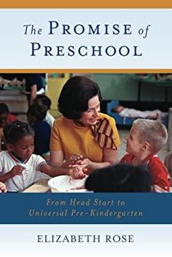 The Promise of Preschool: From Head Start to Universal Pre-Kindergarten 9780199926459