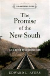 The Promise of the New South: Life After Reconstruction - 15th Anniversary Edition 548494