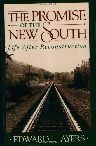The Promise of the New South: Life After Reconstruction 9780195085488