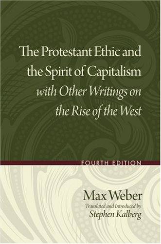 The Protestant Ethic and the Spirit of Capitalism with Other Writings on the Rise of the West 9780195332537