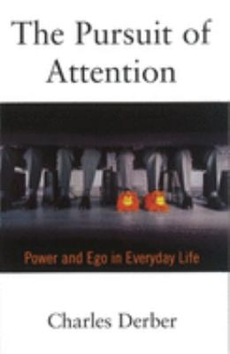 The Pursuit of Attention: Power and Ego in Everyday Life 9780195135497