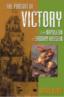 The Pursuit of Victory: From Napoleon to Saddam Hussein 9780198207351
