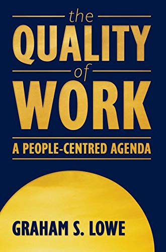 The Quality of Work: A People-Centred Agenda 9780195414790