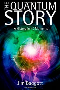 The Quantum Story: A History in 40 Moments 9780199566846