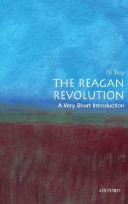 The Reagan Revolution 9780195317107