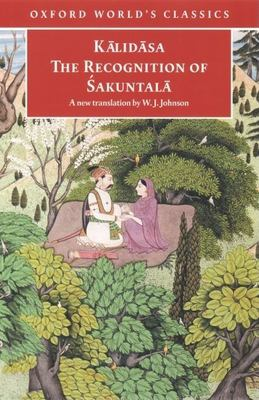 The Recognition of Sakuntala: A Play in Seven Acts 9780192839114